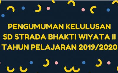 Pengumuman Kelulusan SD Strada Bhakti Wiyata II Tahun Pelajaran 2019/2020